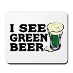 I See Green Beer St Pat's Mousepad