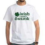 Irish I Wasn't Drunk White T-Shirt
