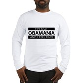 I've Got Obamania! Long Sleeve T-Shirt