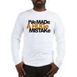 I've Made a Huge Mistake Long Sleeve T-Shirt