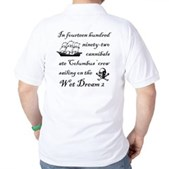 In 1492... on the Wet Dream 2 Golf Shirt