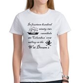 In 1492... on the Wet Dream 2 Women's T-Shirt
