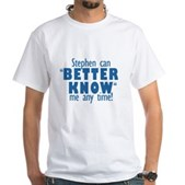 Stephen Can Better Know Me White T-Shirt