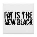 Fat Is The New Black Funny T-Shirts & Gifts Tile Coaster