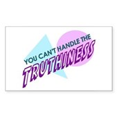 Can't Handle Truthiness Sticker (Rectangle)