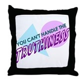 You Can't Handle the Truthiness Throw Pillow
