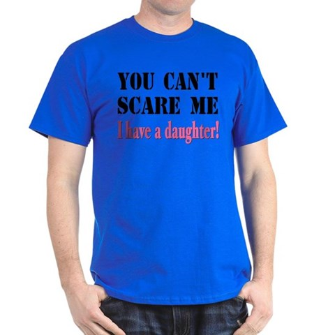 Can't Scare Me - A Daughter Dark T-Shirt