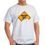 Watch Out! Light T-Shirt