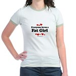 Everyone loves a Fat girl Jr. Ringer T-Shirt