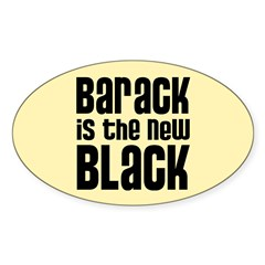 Barack is the New Black Sticker (Oval)