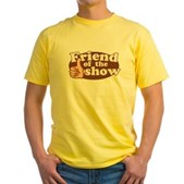 Friend of the Show Yellow T-Shirt