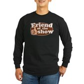 Friend of the Show Long Sleeve Dark T-Shirt