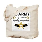 Army My Soldier is defending Tote Bag