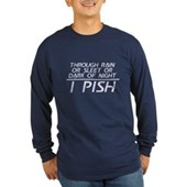 Through Rain or Sleet... I Pish Long Sleeve Dark T