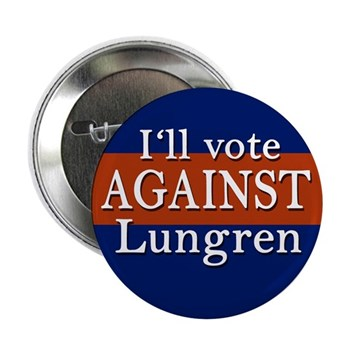I'll vote against Dan Lungren button for California's congressional race