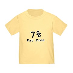 7% Fat Free T-Shirts & Gifts Infant/Toddler T-Shirt