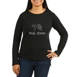 7% Fat Free T-Shirts & Gifts Women's Long Sleeve Dark T-Shirt