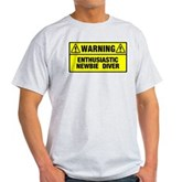 Warning: Newbie Diver Light T-Shirt