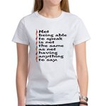 Not Being Able to Speak... Women's T-Shirt