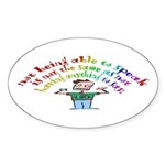 Not Being Able to Speak... Sticker (Oval)
