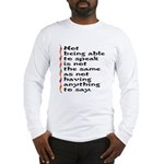 Not Being Able to Speak... Long Sleeve T-Shirt