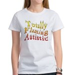 Totally Flaming Autistic Women's T-Shirt