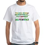 Normal Autistic White T-Shirt