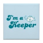 I'm A Keeper Tile Coaster