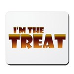 Glowing I'm the Treat Mousepad