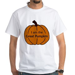 I am the Great Pumpkin White T-Shirt