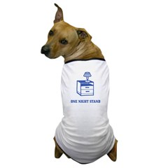 One Night Stand Dog T-Shirt