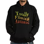 Totally Flaming Autistic Hoodie (dark)