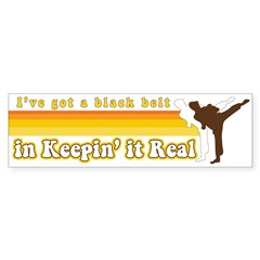 Black Belt in Keepin It Real Sticker (Bumper)