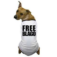 Free Illinois Governor Blagojevich, he's innocent! Dog T-Shirt