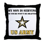 My Son is serving - US Army Throw Pillow