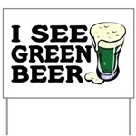 I See Green Beer St Pat's Yard Sign