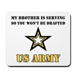 Brother Serving Draft Army Mousepad