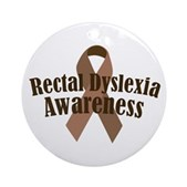 Rectal Dyslexia Awareness Ornament (Round)