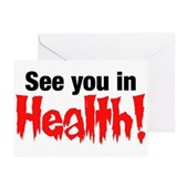 See You In Health! Greeting Card
