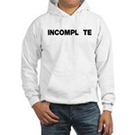 INCOMPL_TE Hooded Sweatshirt