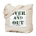 Over & Out Tote Bag