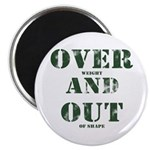 Over & Out Magnet