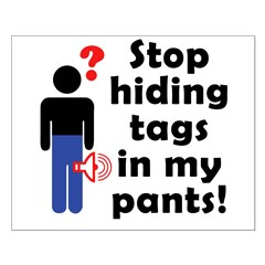 Stop Hiding Tags In My Pants! Small Poster