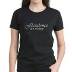 Flatulence Is A Virtue Women's Dark T-Shirt