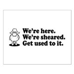 We're Here We're Sheared Get Used To It! Small Poster
