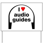 I Love Audio Guides Yard Sign