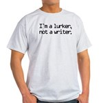 I'm a Lurker... Light T-Shirt