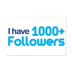 I Have 1000+ Followers Mini Poster Print