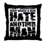What Makes a Man Hate Another Man? Throw Pillow