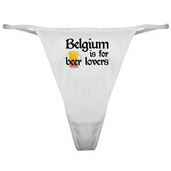 Belgium is for Beer Lovers Classic Thong